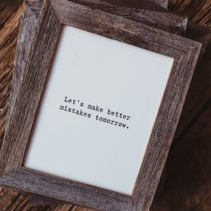 Barnwood Frame with Quote | Let's Make Better Mistakes Tomorrow