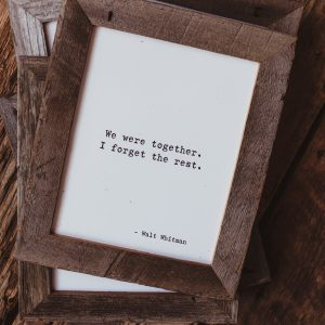 Barnwood Frame with Quote | We were together. I forget the rest.